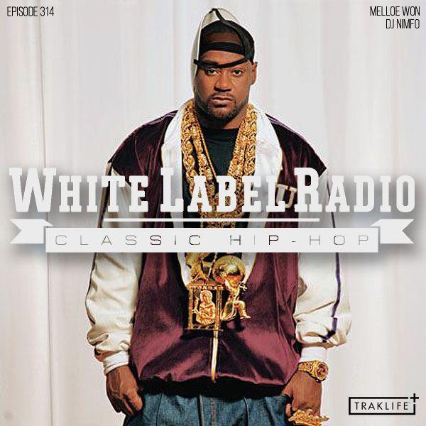 White Label Radio Ep. 314