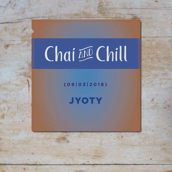 Chai and Chill 016 - Jyoty