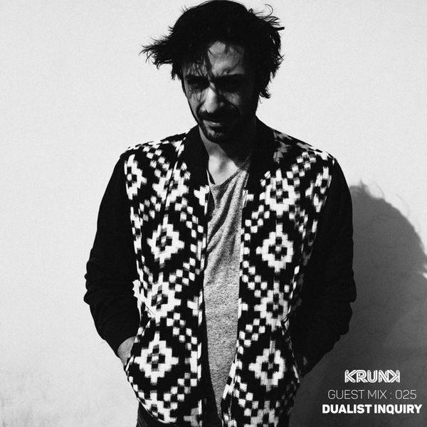KRUNK Guest Mix 025 :: Dualist Inquiry
