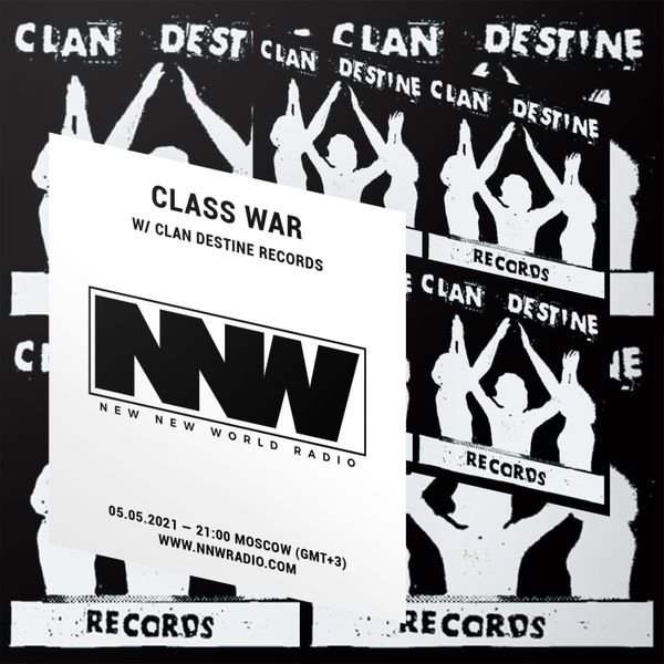 Class War w/ Clan Destine Records - 5th May 2021