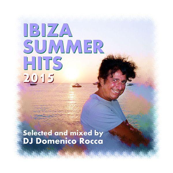 Domenico Rocca - Ibiza Summer Hits 2015 by Domenico Rocca