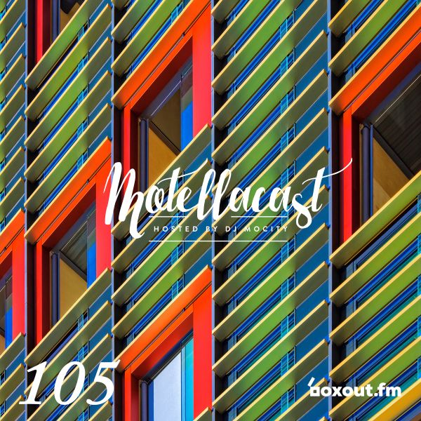 DJ MoCity - #motellacast E105 [now on boxout.fm]