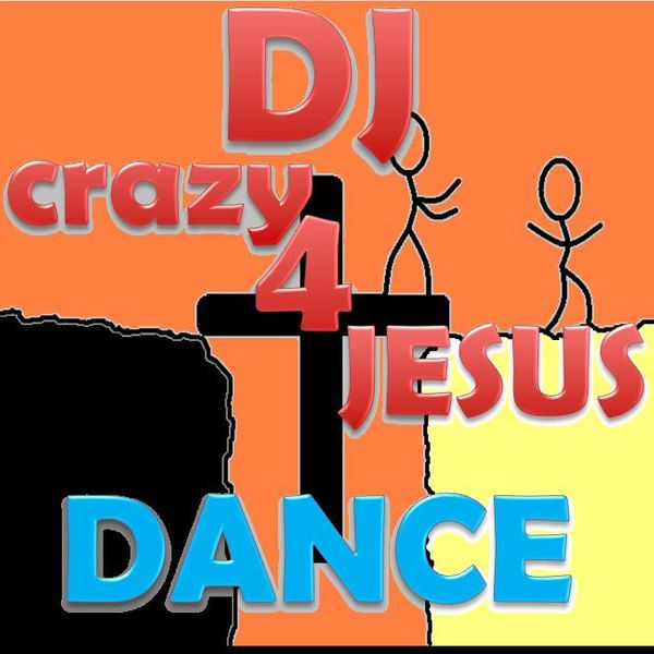 Worship and praise house music by dj crazy 4 jesus dance for Crazy house music