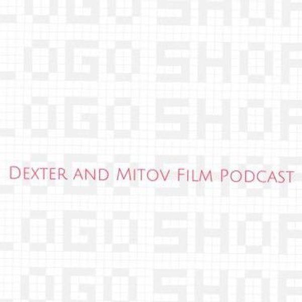 dexterandmitovfilmpodcast