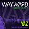 Yaz Live at Wayward // Wish Lounge SF // 2018.03.15