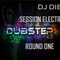 Session Electro Dubstep Round One