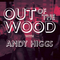 Andy Higgs - Out of the Wood, Show 128