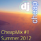 CheapMix 1 - Summer 2012
