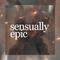 sensually epic
