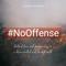 November 11th, 2018 #NoOffense: Forgivness