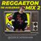 REGGAETON MIX 2 110 ACELERAO (EL INICIO)  @DJROCKPANAMA