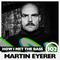 Martin Eyerer - HOW I MET THE BASS #102