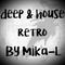Deep & House Retro By Mika-L