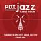 PDX JAZZ RADIO HOUR EP11 04/06/21 : 2021 PDX JAZZ FESTIVAL Live Part 1