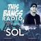 This Bangs Radio with DJ Sol 02.10.18