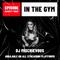 In The Gym - Episode 73   DJ MISCHIEVOUS