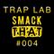 Smack That's Trap Lab #004