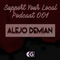 Support Your Local Podcast #001 - Alejo Demián (ARG)