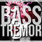 BASS TREMOR 28 | I DARE YOU