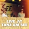 """Live at """"Tanz am See"""""""