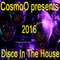 CosmoOs Disco In The House 2016