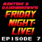 Mentski & DaddyBrown's Friday Night Live - Episode 7