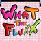 What The Flux Thank You Mix