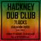 Hackney Dub Club w/ 7Locks - 9th August 2020