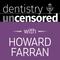 1230 Adam Zilko, CEO & Founder - Firegang Dental Marketing : Dentistry Uncensored with Howard Farran