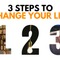 A 3 step formula for life change: any time, any place.
