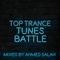 Top Trance Tunes Battle  (Mixed by Ahmed Salah)