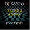 Podcast 03 Techno Revival by DJ KAYRO