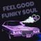 Feel Good Funky Soul (vol 40)