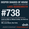 Deeper Shades Of House #738 w/ exclusive guest mix by MKL
