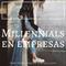 Emisión #50 - Millennials en Empresas