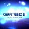 CRAFT VIBEZ 2 DJ SPENCER-D@254