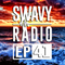 Swavy Radio Episode 41
