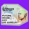 Future House Mix Los Angeles