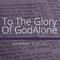 Glory To God Alone