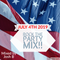 4th of July Rock the Party Mix !