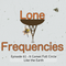 Lone Frequencies [it comes full circle like the earth]