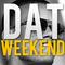 Dat Weekend - Week 31