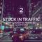 Stuck In Traffic - Part 2 | Deep House Set