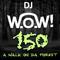 DJ W.O.W! - 150 - A walk on da Forest