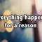 Does everything happen for a reason?