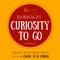 Curiosity to Go, Ep. 29: Curiosity is Good Medicine