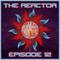 The Reactor Ep. 12