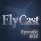 FLYCast - Episode 002