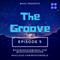 The Groove Radio Show / 11.7.18 / Episode 5