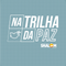 NA TRILHA DA PAZ - DIA 09.07.2016